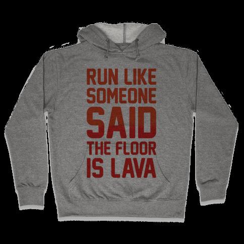 Run Like Someone Said The Floor Is Lava Hooded Sweatshirt