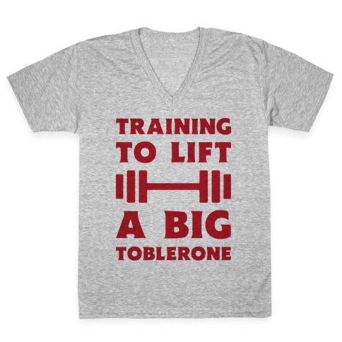 Training To Lift A Big Toblerone V-Neck Tee Shirt
