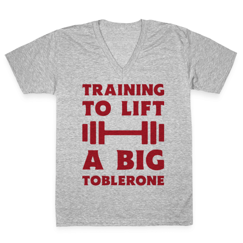 Training To Lift A Big Toblerone V-Neck Tee Shirt