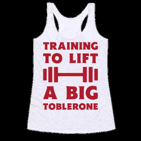 Training To Lift A Big Toblerone Racerback Tank Top