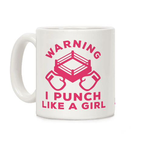 Warning I Punch Like A Girl Coffee Mug