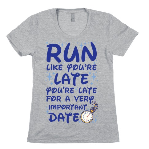 Run like You're Late for a Very Important Date Womens T-Shirt