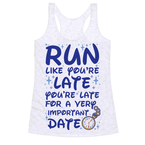 Run like You're Late for a Very Important Date Racerback Tank Top