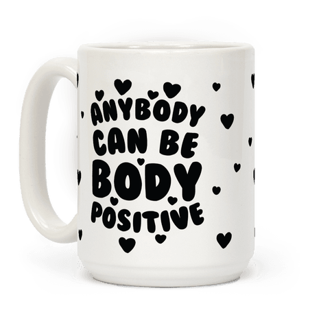 Anybody Can Be Body Positive Coffee Mug
