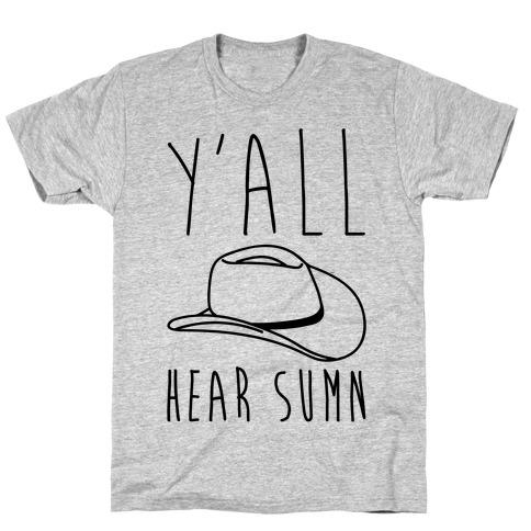 Y'all Hear Sumn Country Parody T-Shirt