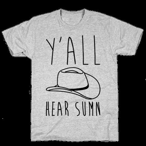 Y'all Hear Sumn Country Parody Mens/Unisex T-Shirt