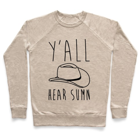 Y'all Hear Sumn Country Parody Pullover