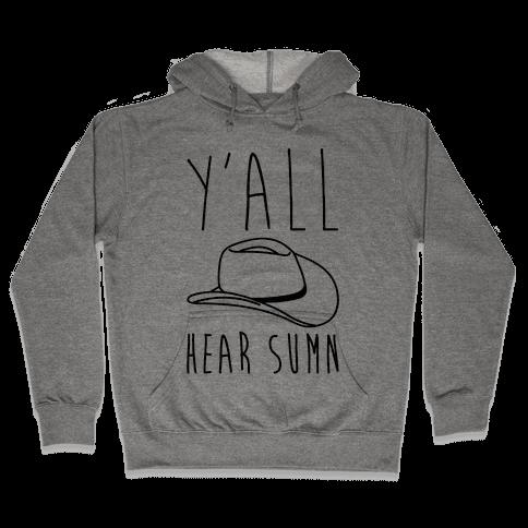 Y'all Hear Sumn Country Parody Hooded Sweatshirt