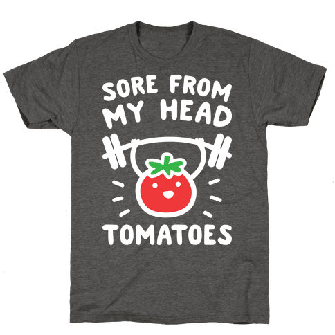 Sore From My Head Tomatoes