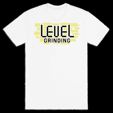 Level Grinding Mens/Unisex T-Shirt