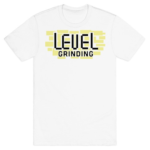 Level Grinding T-Shirt