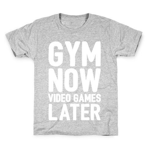 Gym Now Video Games Later White Print Kids T-Shirt