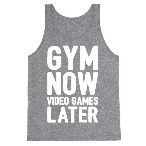 Gym Now Video Games Later White Print Tank Top