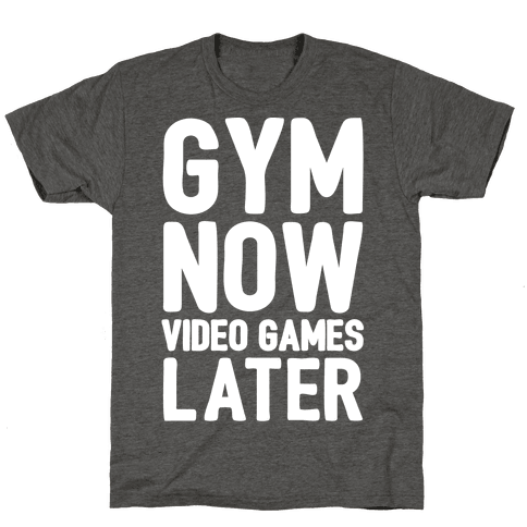Gym Now Video Games Later White Print