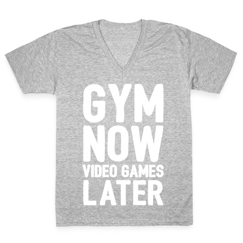 Gym Now Video Games Later White Print V-Neck Tee Shirt