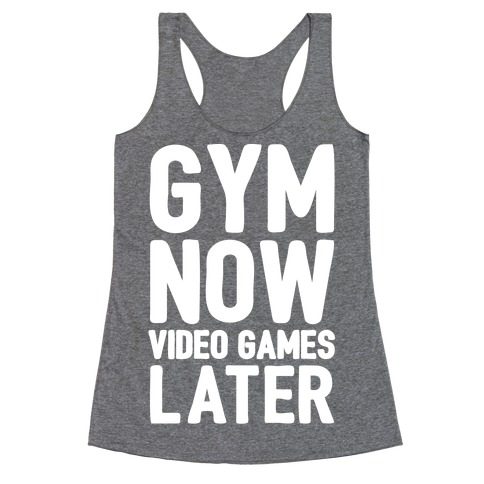 Gym Now Video Games Later White Print Racerback Tank Top