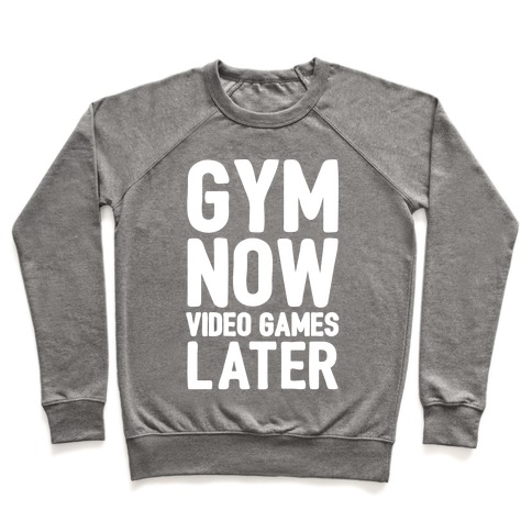 Gym Now Video Games Later White Print Pullover