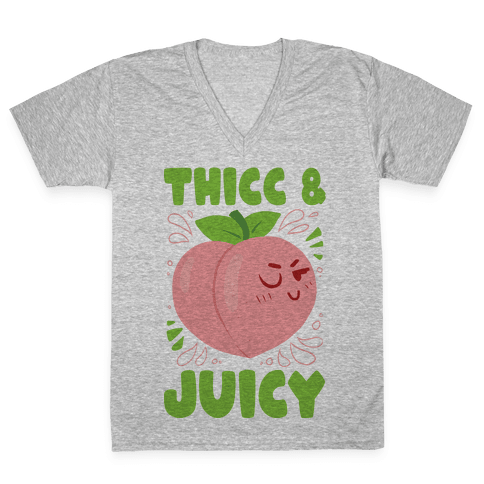 Thicc And Juicy V-Neck Tee Shirt