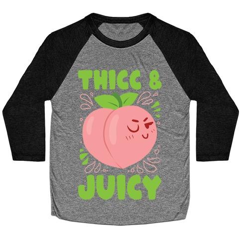 Thicc And Juicy Baseball Tee