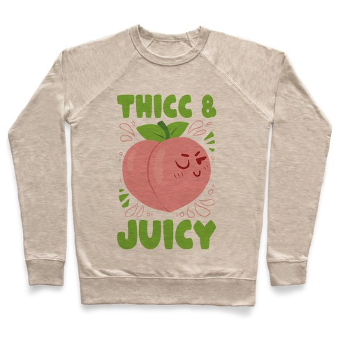 Thicc And Juicy Pullover