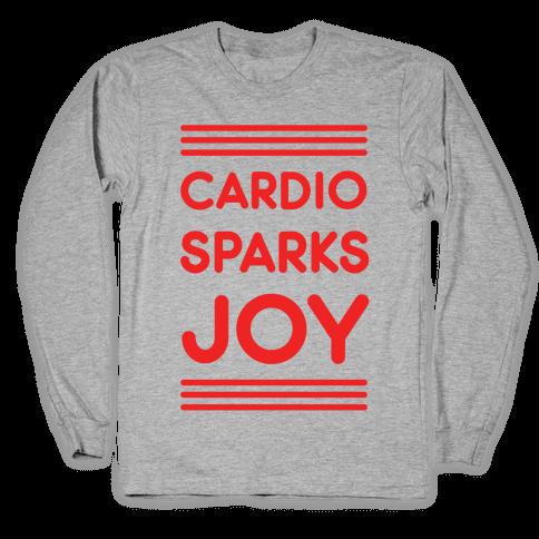 Cardio Sparks Joy Long Sleeve T-Shirt