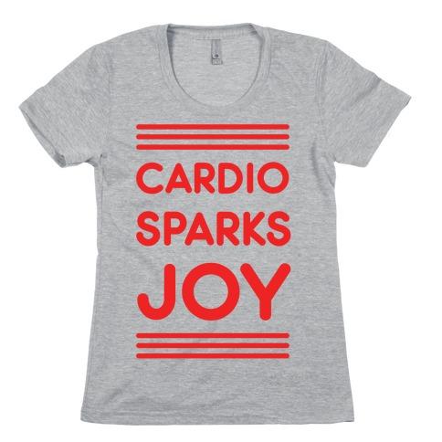 Cardio Sparks Joy Womens T-Shirt