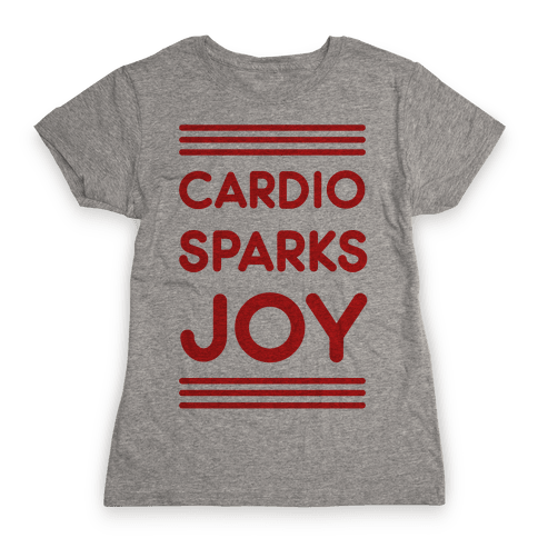 Cardio Sparks Joy Womens T-Shirt