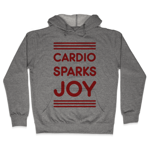Cardio Sparks Joy Hooded Sweatshirt