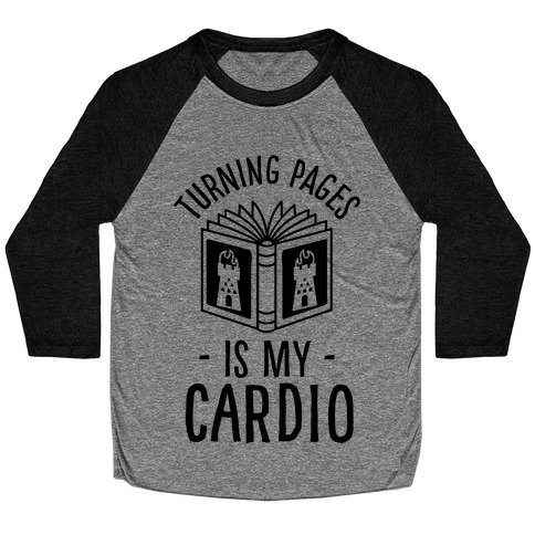 Turning Pages Is My Cardio Baseball Tee