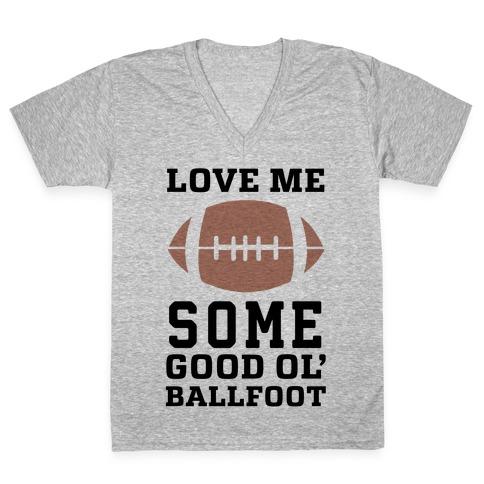Love Me Some Good Ol' Ballfoot V-Neck Tee Shirt