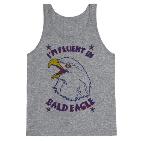 I'm Fluent in Bald Eagle Tank Top