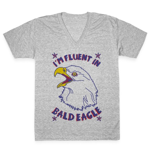 I'm Fluent in Bald Eagle V-Neck Tee Shirt