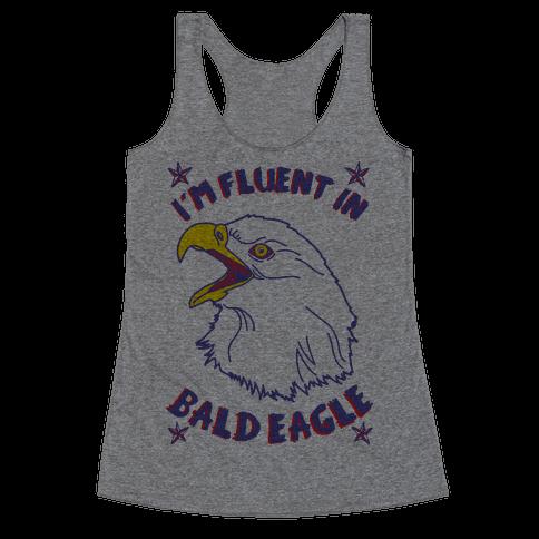 I'm Fluent in Bald Eagle Racerback Tank Top