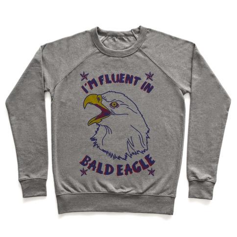 I'm Fluent in Bald Eagle Pullover
