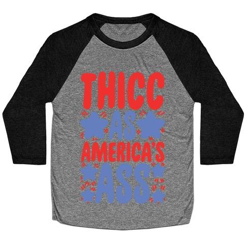 Thicc as America's Ass Baseball Tee