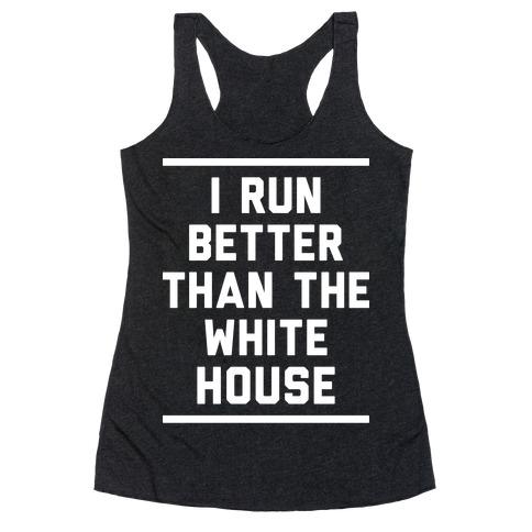 I Run Better Than The White House Racerback Tank Top