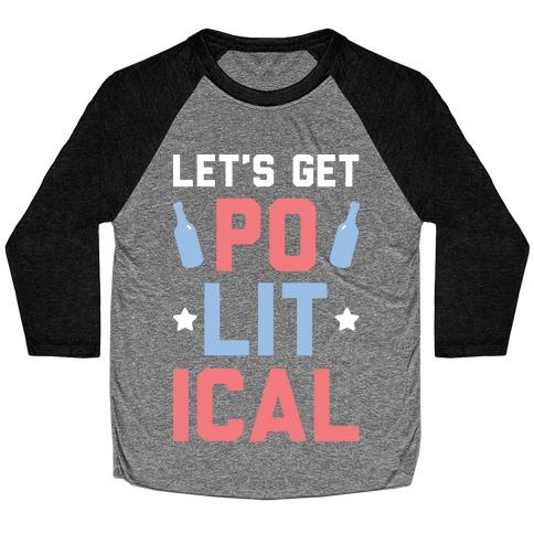 Let's Get PoLITical Baseball Tee