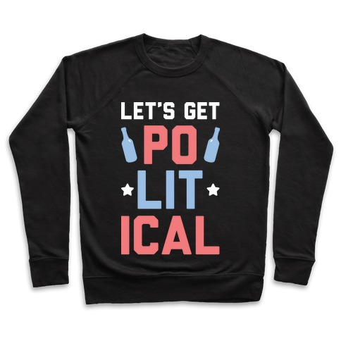 Let's Get PoLITical Pullover