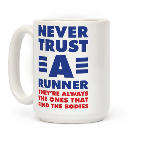 Never Trust a Runner Coffee Mug