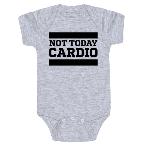 Not Today, Cardio Baby One-Piece