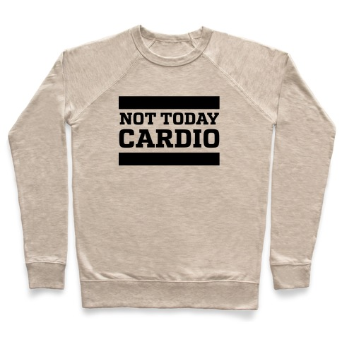 Not Today, Cardio Pullover