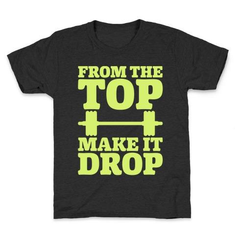 From The Top Make It Drop Squat Parody White Print Kids T-Shirt