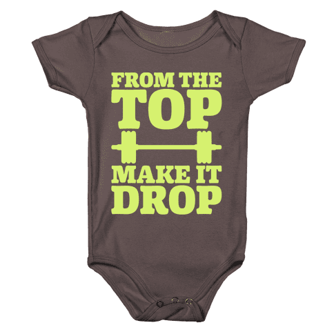 From The Top Make It Drop Squat Parody White Print Baby One-Piece