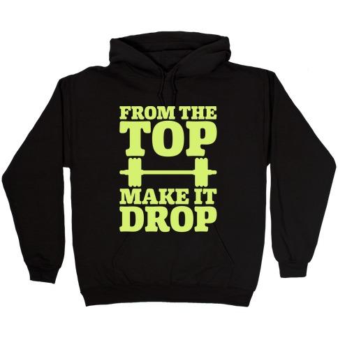 From The Top Make It Drop Squat Parody White Print Hooded Sweatshirt