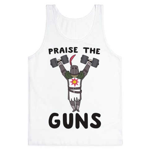 Praise the Guns - Dark Souls Tank Top