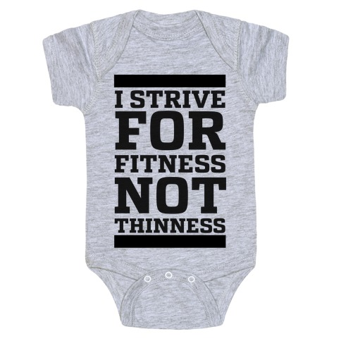 I Strive for Fitness Not Thinness Baby Onesy