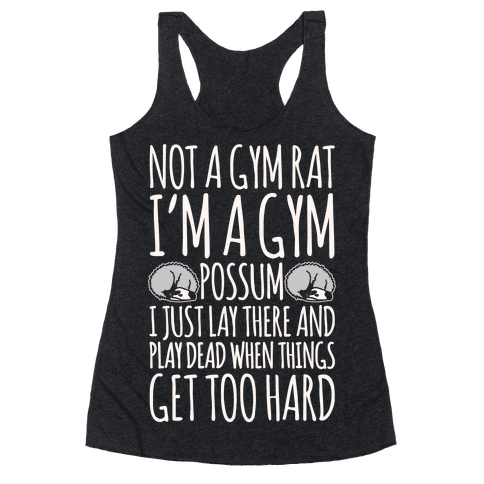 Not A Gym Rat I'm A Gym Possum White Print Racerback Tank Top