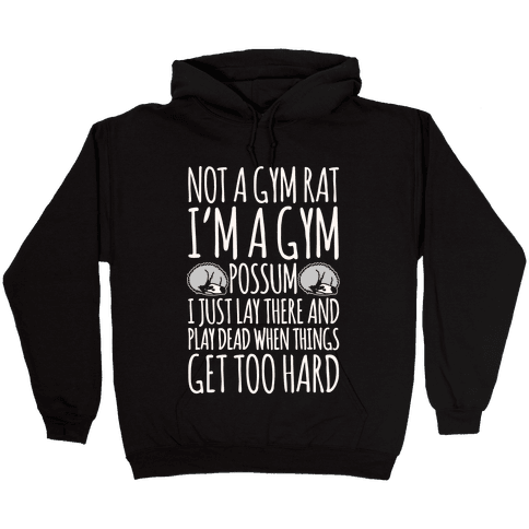 Not A Gym Rat I'm A Gym Possum White Print Hooded Sweatshirt