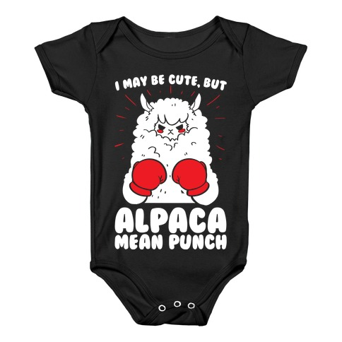 I May Be Cute But Alpaca Mean Punch! Baby Onesy