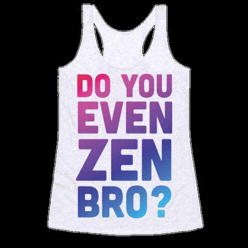 Do You Even Zen Bro Yoga Racerback Tank Top